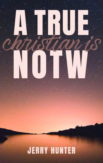 A True Christian Is: NOTW