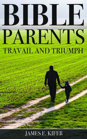 Bible Parents: Travail and Triumph