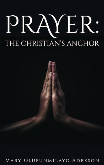 Prayer: The Christian's Anchor